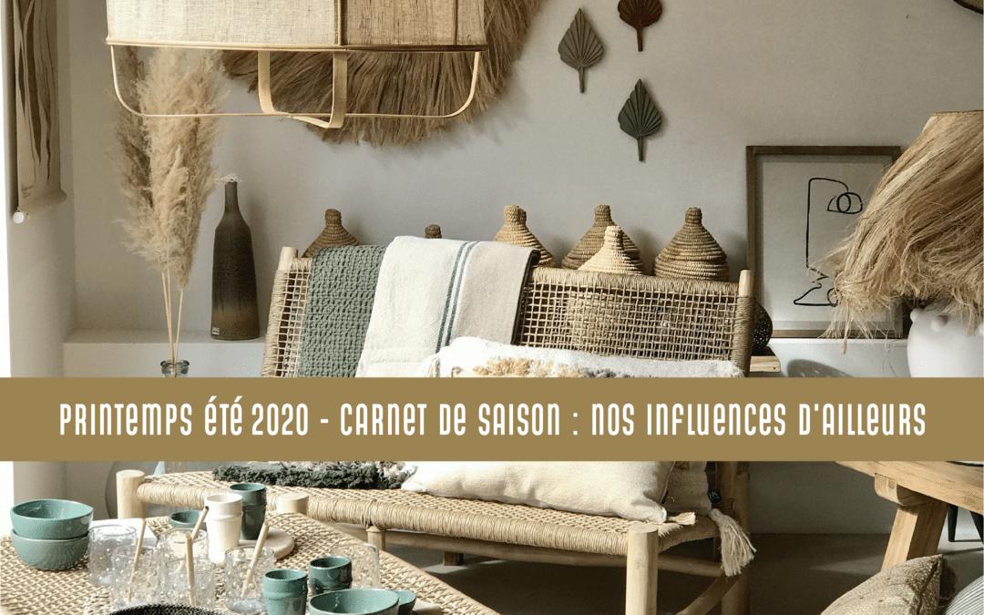 Printemps/Été 2020 – Carnet de saison : Nos influences d'ailleurs